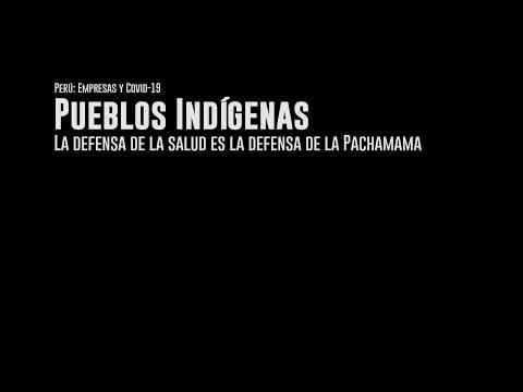 Episodio 4: Pueblos Indígenas: la defensa de la salud es la defensa de la Pachamama